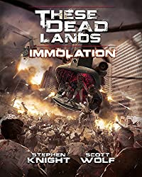 These Dead Lands: Immolation (English Edition)