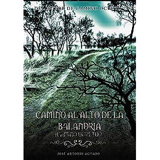 Camino al Alto de la Balandria: Camino Oculto 2 (Spanish Edition)