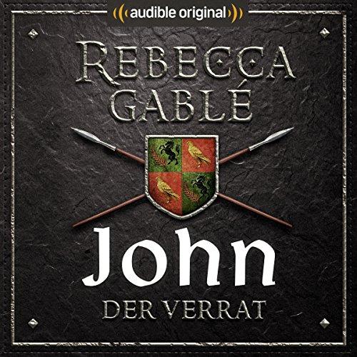 John - Der Verrat (Die Hüter der Rose 3)