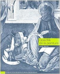 Opacité de la peinture : Essais sur la représentation au Quattrocento
