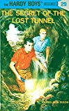 Hardy Boys 29: the Secret of the Lost Tunnel (The Hardy Boys, Band 29)