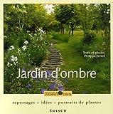 Jardin d'ombre - Reportage, idées, portraits de plantes