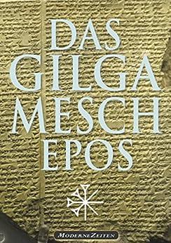 Das Gilgamesch-Epos (kommentiert): Mit Zeittafel und Glossar der babylonischen Götterwelt