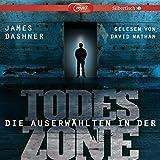 Maze Runner: Die Auserwählten - In der Todeszone: 2 CDs (Die Auserwählten - Maze Runner, Band 3)