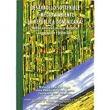 Desarrollo sostenible y medio ambiente en República Dominicana. Medios naturales, manejo histórico, conservación y protección. (Colección Americana)