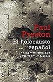 El holocausto español: Odio y exterminio en la Guerra Civil y después (ENSAYO-HISTORIA)