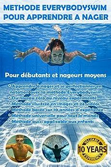 Méthode Everybodyswim Pour Apprendre à Nager: Pour débutants et nageurs moyens par [Desimpelaere, Kevin]