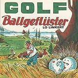 Lo Linkert: Golf - Ballgeflüster