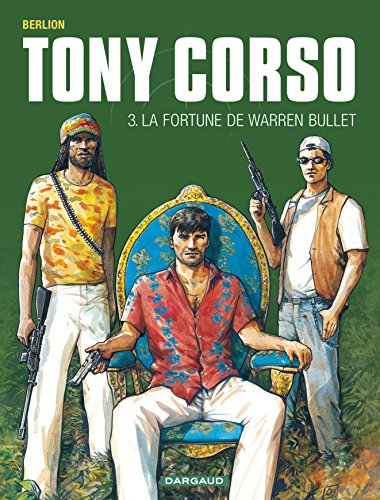 Tony Corso - tome 3 - Fortune de Warren Bullet (La) par Berlion Olivier