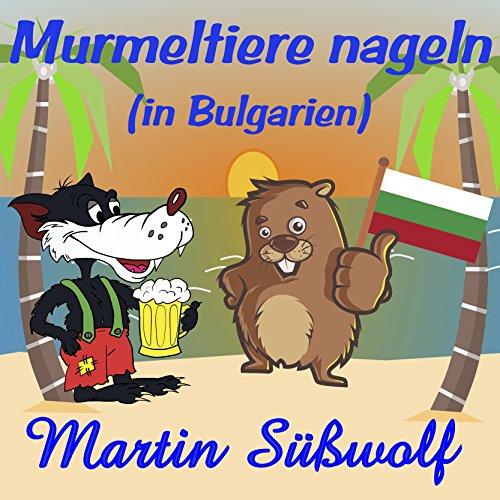 Murmeltiere nageln (in Bulgarien)