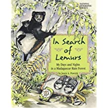In Search of Lemurs: My Days and Nights in a Madagascar Rain Forest