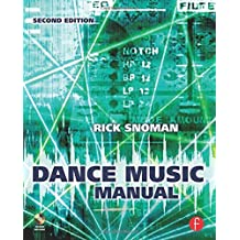 Dance Music Manual: Tools, Toys, and Techniques by Rick Snoman (2008-11-25)
