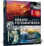 Kreativ fotografieren: Entfalten Sie Ihr fotografisches Potenzial