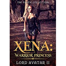 Xena: Warrior Princess: The FanFic Collection