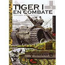 Tiger I en combate. Tercera parte. Unidades del Ejército II (Imágenes de Guerra)