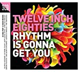 Twelve Inch Eighties - Rhythm Is Gonna Get You