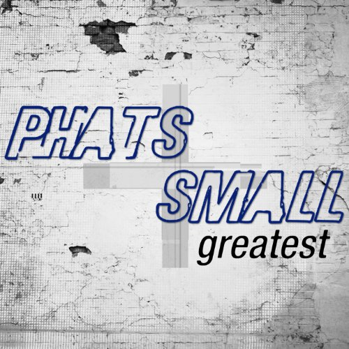 Greatest - Phats & Small