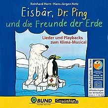 Eisbär, Dr. Ping und die Freunde der Erde: Lieder und Playbacks zum Klima-Musical. Lieder- und Playback-CD
