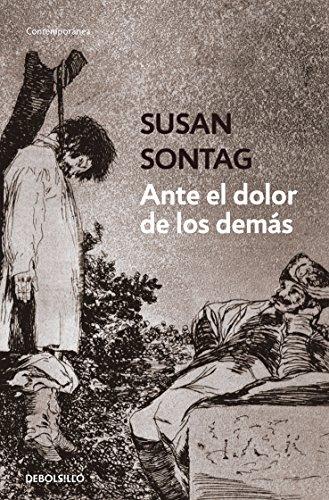 Ante El Dolor de Los Demás / Regarding the Pain of Others por Susan Sontag