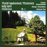 Nr.2 Bercht'Sg./Tirolerisch Aufg'Spiet