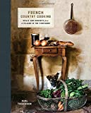 Image of French Country Cooking: Meals and Moments from a Village in the Vineyards