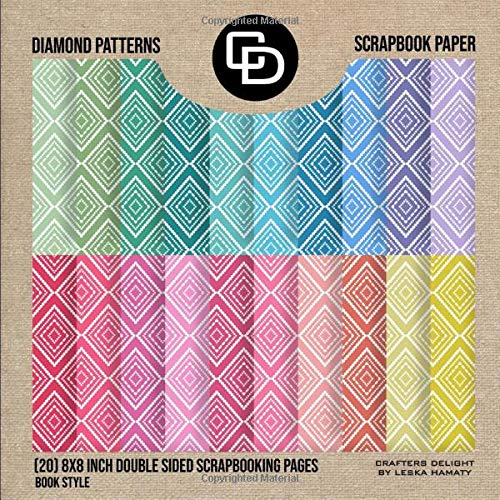 Diamond Patterns Scrapbook Paper (20) 8x8 Inch Double Sided Scrapbooking Pages Book Style: Crafters Delight By Leska Hamaty Double Sided Folding Diamond