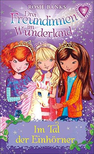 drei-freundinnen-im-wunderland-02-im-tal-der-einhorner-german-edition