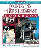 The American Country Inn and Bed and Breakfast Cookbook (American Country Inn & Bed & Breakfast Cookbook)