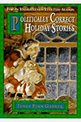 Politically Correct Holiday Stories: for an Enligh Tened Yule: For an Enlightened Yuletide Season Hardcover