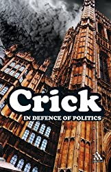 In Defence of Politics (Continuum Impacts) by Bernard Crick (2005-10-01)