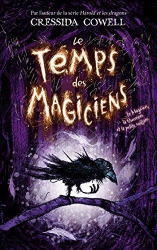 Le Temps des Magiciens - Tome 1 - Le Magicien, la Guerrière et la petite cuillère par [Cowell, Cressida, Drouet, Valérie]
