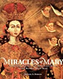 Miracles of Mary: Apparitions, Legends and Miraculous Works of the Blessed Virgin Mary
