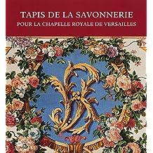 Tapis de la Savonnerie : Pour la chapelle royale de Versailles