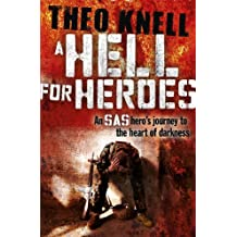 A Hell for Heroes: A SAS hero's journey to the heart of darkness (English Edition)