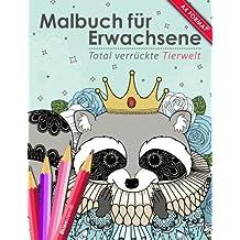 Malbuch für Erwachsene: Total verrückte Tierwelt (Kleestern®, A4 Format, 40+ Motive) (A4 Malbuch für Erwachsene)