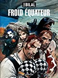 La trilogie Nikopol (Tome 3) - Froid Équateur