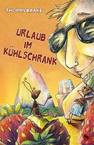 Urlaub im Kühlschrank von Thommi Baake (Oktober 2014) Broschiert