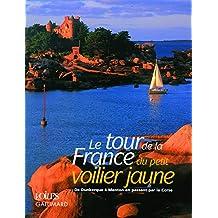 Le tour de la France du petit voilier jaune: De Dunkerque à Menton en passant par la Corse