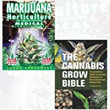 Marijuana Horticulture and Cannabis Grow Bible 2 Books Bundle Collection - The Indoor/outdoor Medical Grower's Bible, Definitive Guide to Growing Marijuana for Recreational and Medical Use