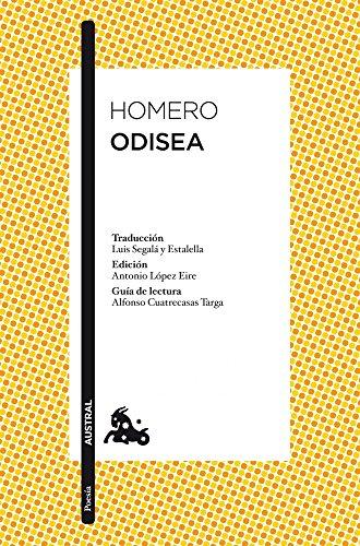 Odisea: Traducción de Luis Segalà y Estalella. Edición de Antonio López Eire. Guía de lectura de Alfonso Cuatrecasas Targa (Poesía) (Spanish Edition)