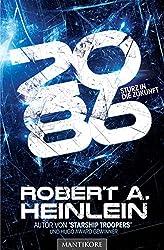 2086 - Sturz in die Zukunft: Ein Science Fiction Roman von Robert A. Heinlein