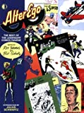 Alter Ego: The Best Of The Legendary Comics Fanzine by Roy Thomas, Jack Kirby, Steve Ditko, Wally Wood, Bill Schell (2008) Paperback