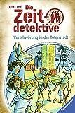 Die Zeitdetektive, Band 1: Verschwörung in der Totenstadt - Fabian Lenk