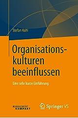 Organisationskulturen beeinflussen: Eine sehr kurze Einführung Kindle Ausgabe