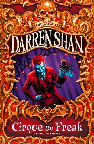 Cirque Du Freak (The Saga of Darren Shan, Book 1) by Darren Shan