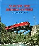 Glacier- und Bernina- Express - Bruno Hitz, Rudolf Weber
