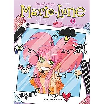 Marie Lune - Tome 08: Plus moche la vie !