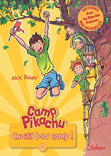Camp Pikachu, tome 1 : choisis ton camp! par [POLAN, Alex]