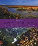 Telecharger Livres Au pays des merveilles Les plus beaux sites naturels de Provence (PDF,EPUB,MOBI) gratuits en Francaise