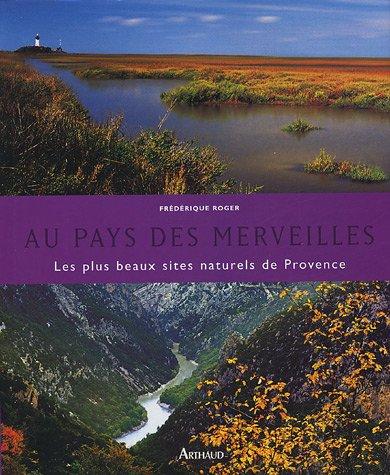 Au pays des merveilles : Les plus beaux sites naturels de Provence